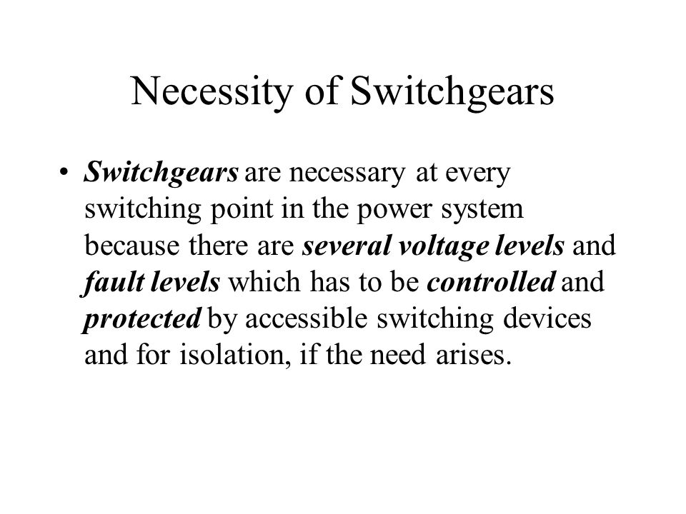 Necessity of Switchgears