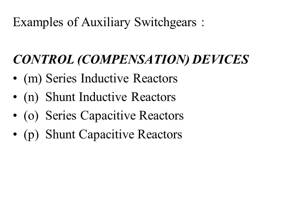 Examples of Auxiliary Switchgears :