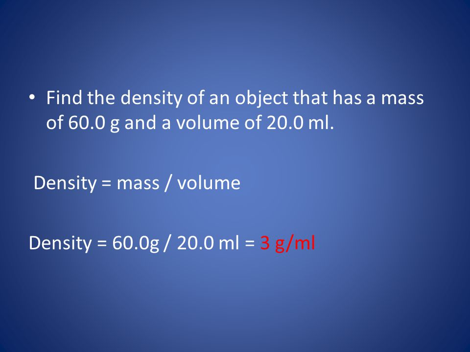 Find the density of an object that has a mass of 60