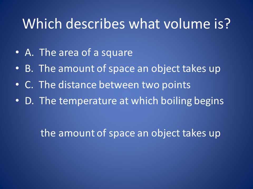 Which describes what volume is