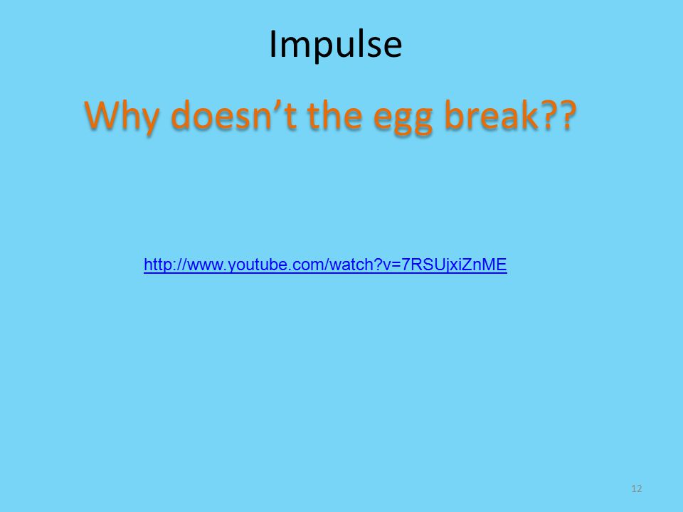 Why doesn't the egg break