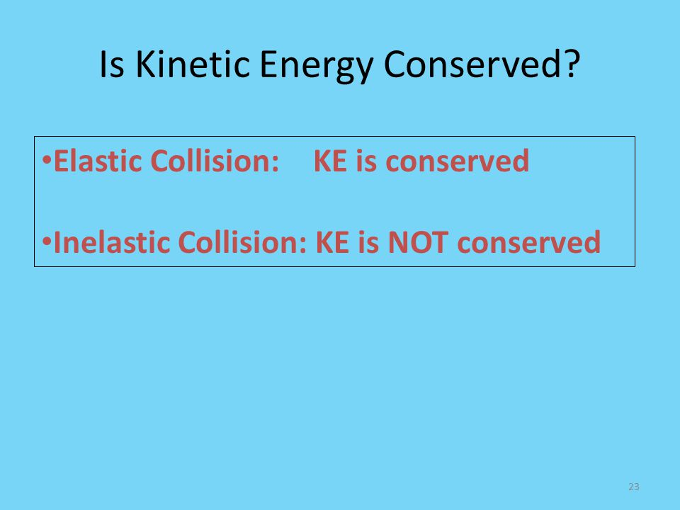 Is Kinetic Energy Conserved