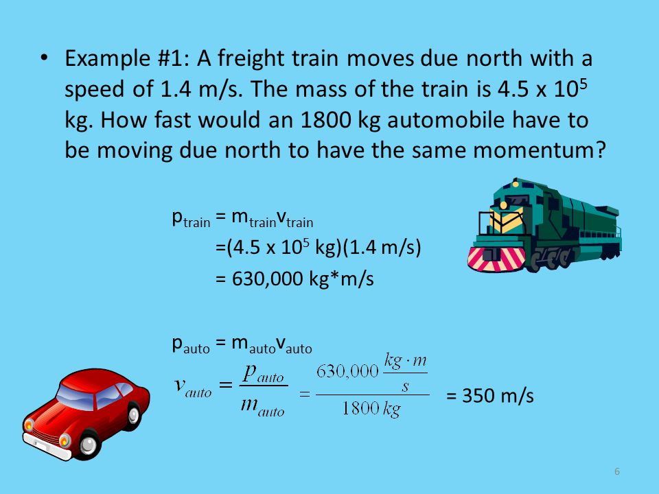 Example #1: A freight train moves due north with a speed of 1. 4 m/s