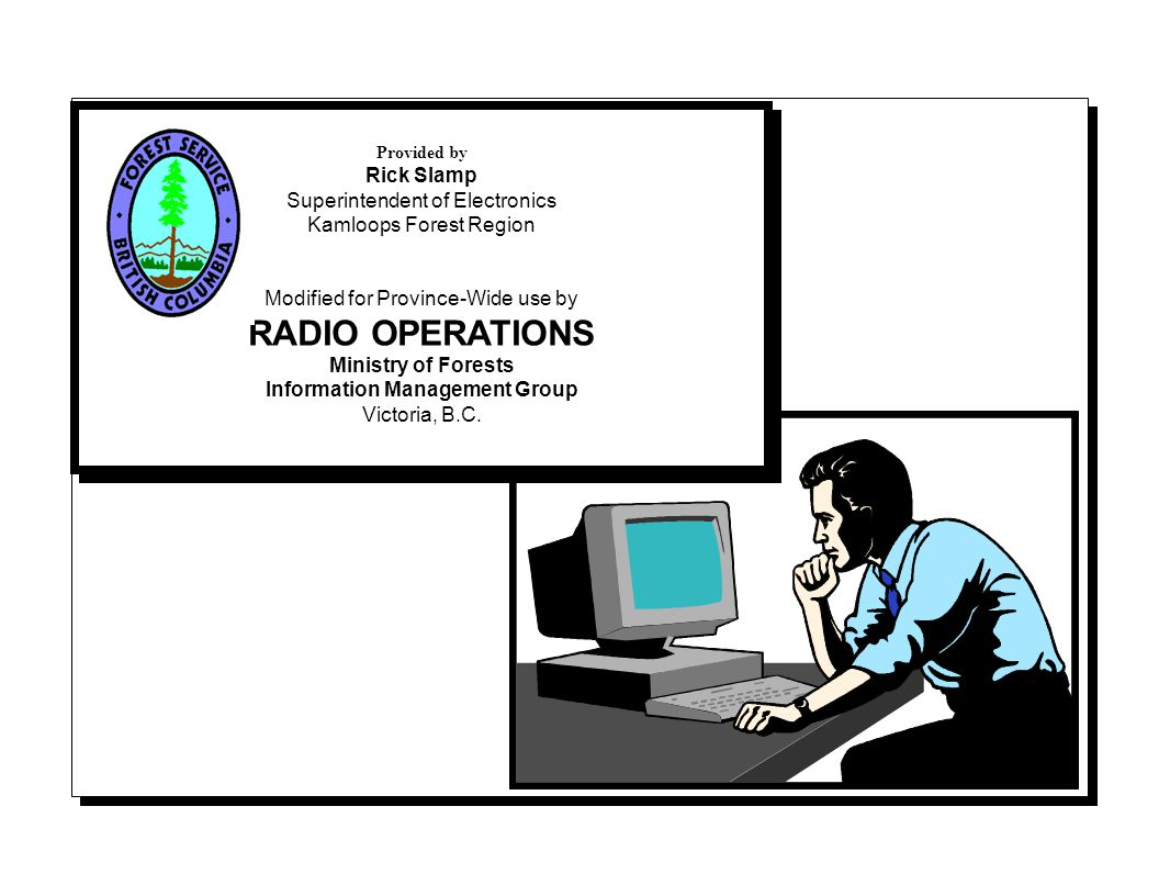 RADIO OPERATIONS Ministry of Forests Information Management Group