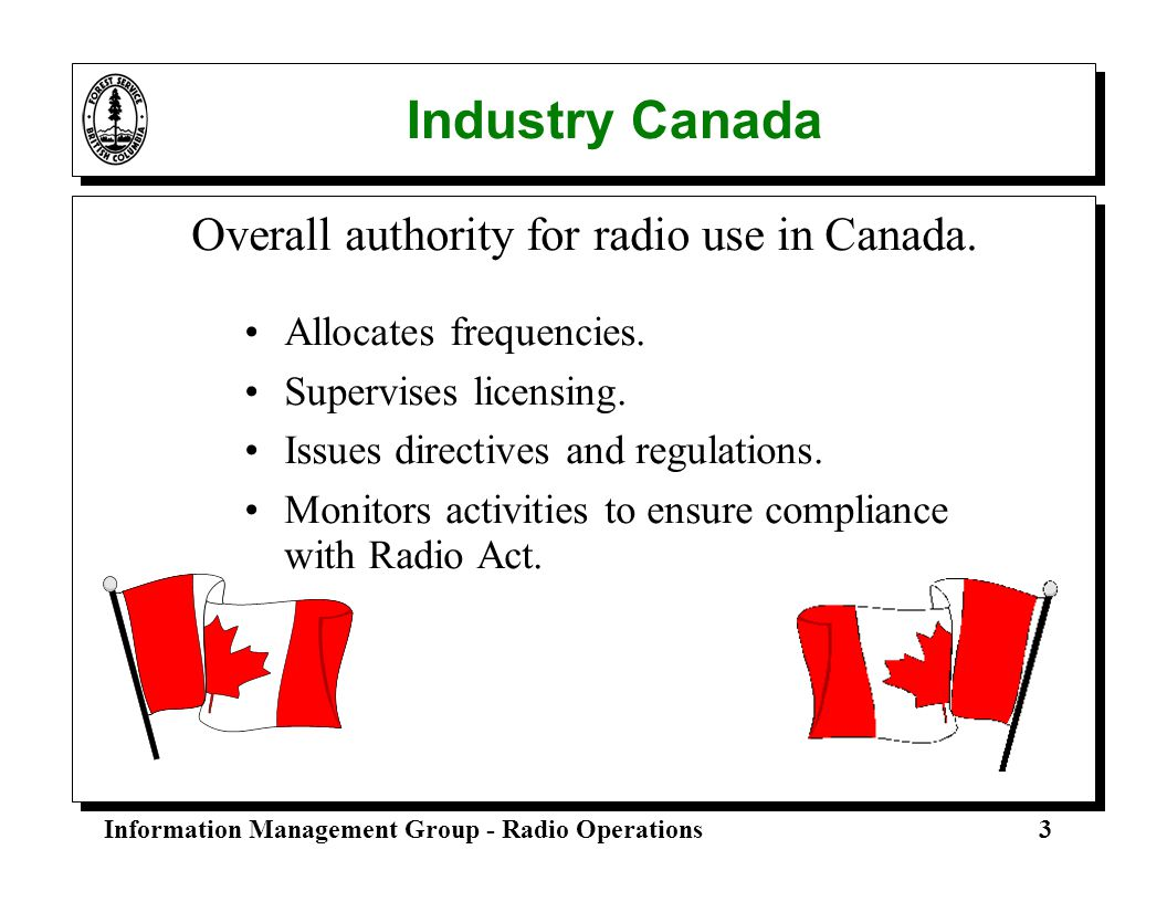 Industry Canada Overall authority for radio use in Canada.