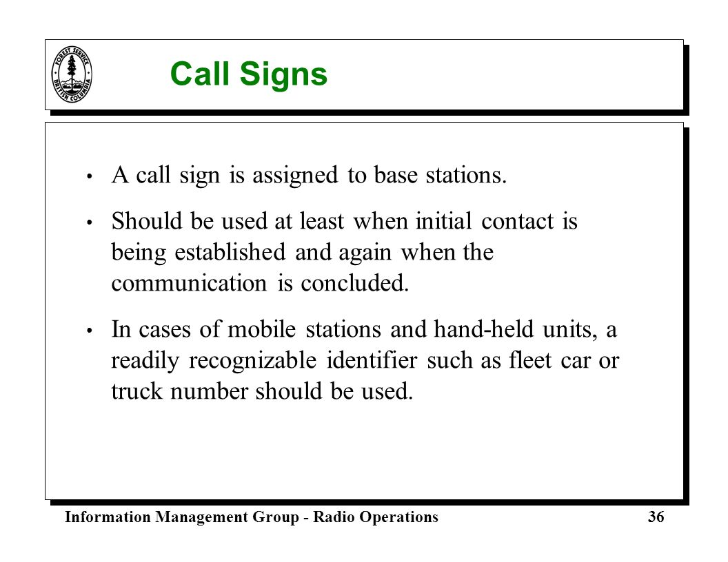 Call Signs A call sign is assigned to base stations.