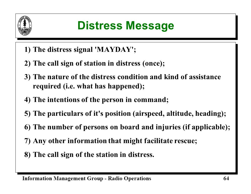 Distress Message 1) The distress signal MAYDAY ;