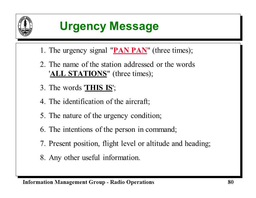 Urgency Message 1. The urgency signal PAN PAN (three times);