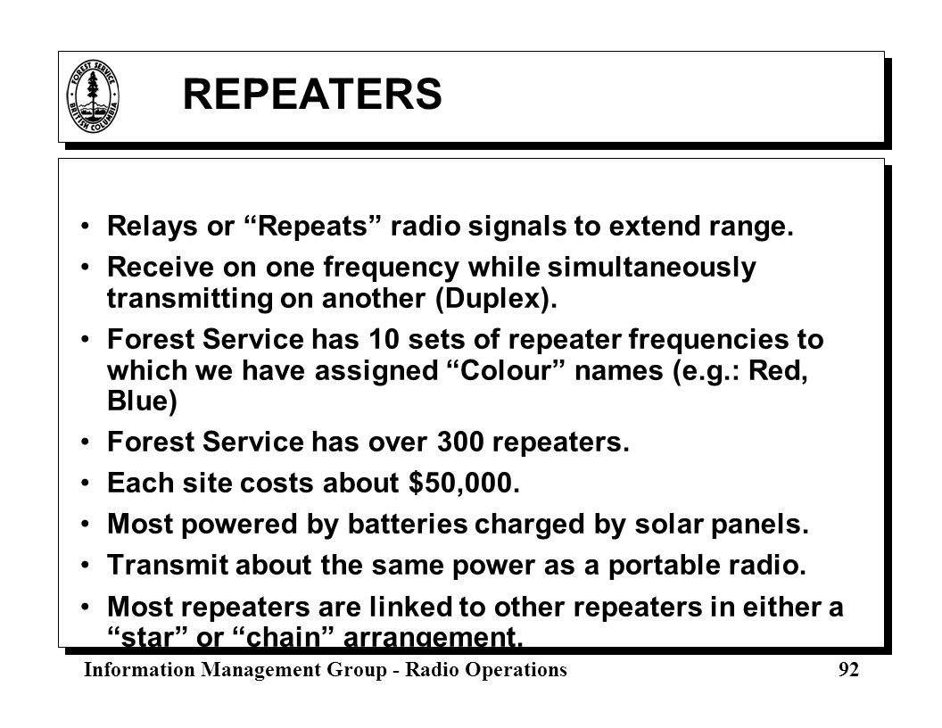 REPEATERS Relays or Repeats radio signals to extend range.