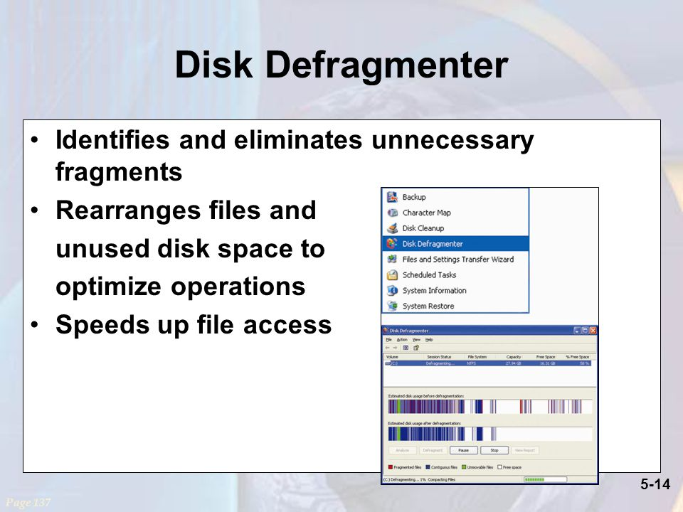 Disk Defragmenter Identifies and eliminates unnecessary fragments