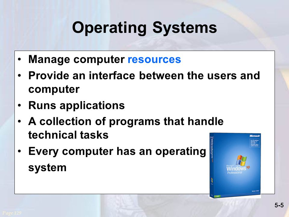 Operating Systems Manage computer resources