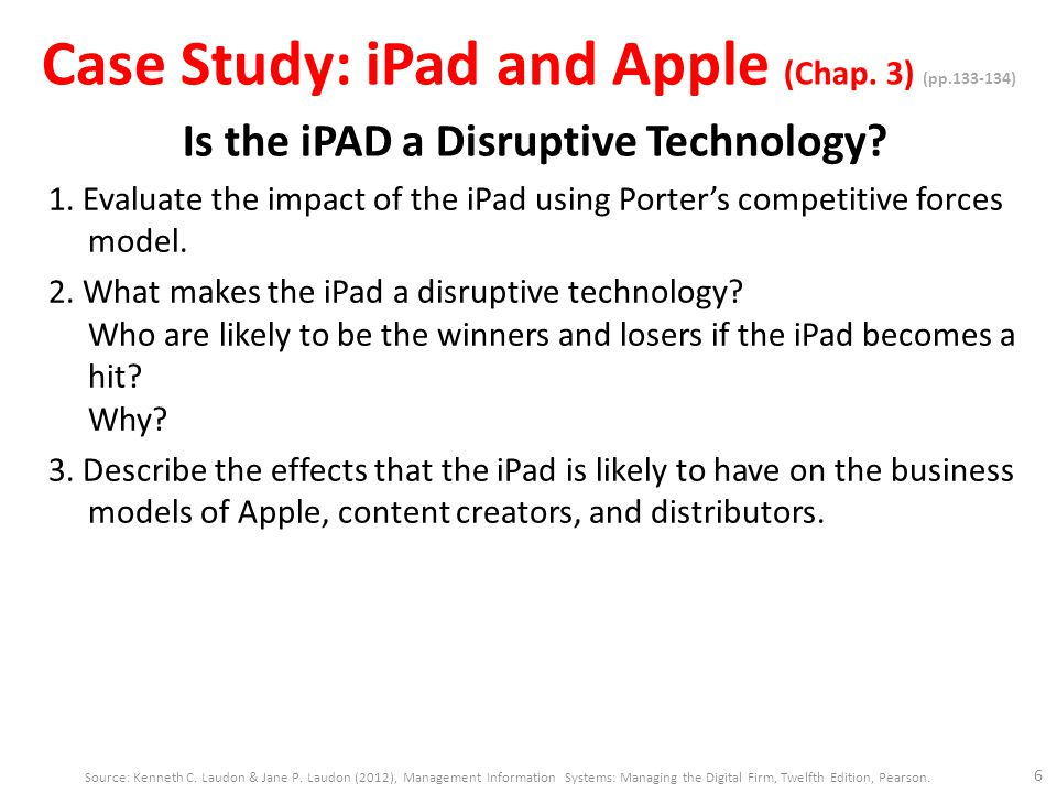 is the ipad a disruptive technology case study solution Executive summary this assignment discusses the case study discussing the ipad as a disruptive technology and its effects on apple's business and that of its competitors.