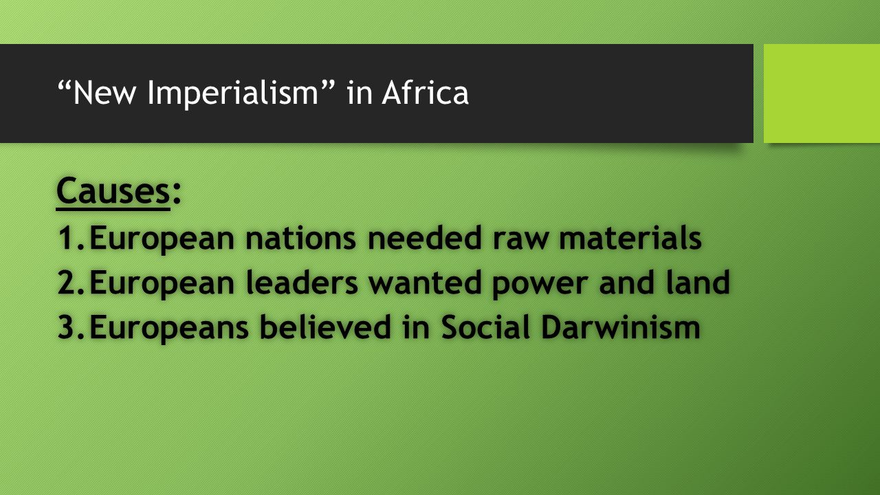Causes and consequences of new imperialism on europeans and africans