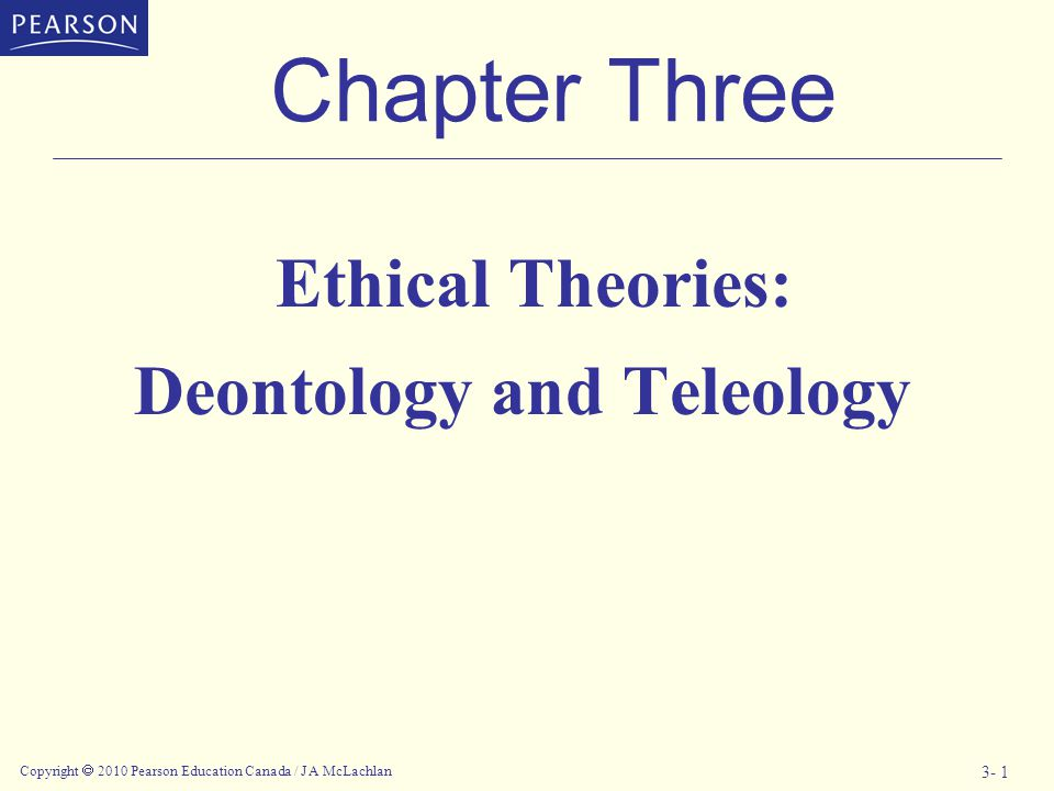Ethical Theories: Deontology and Teleology