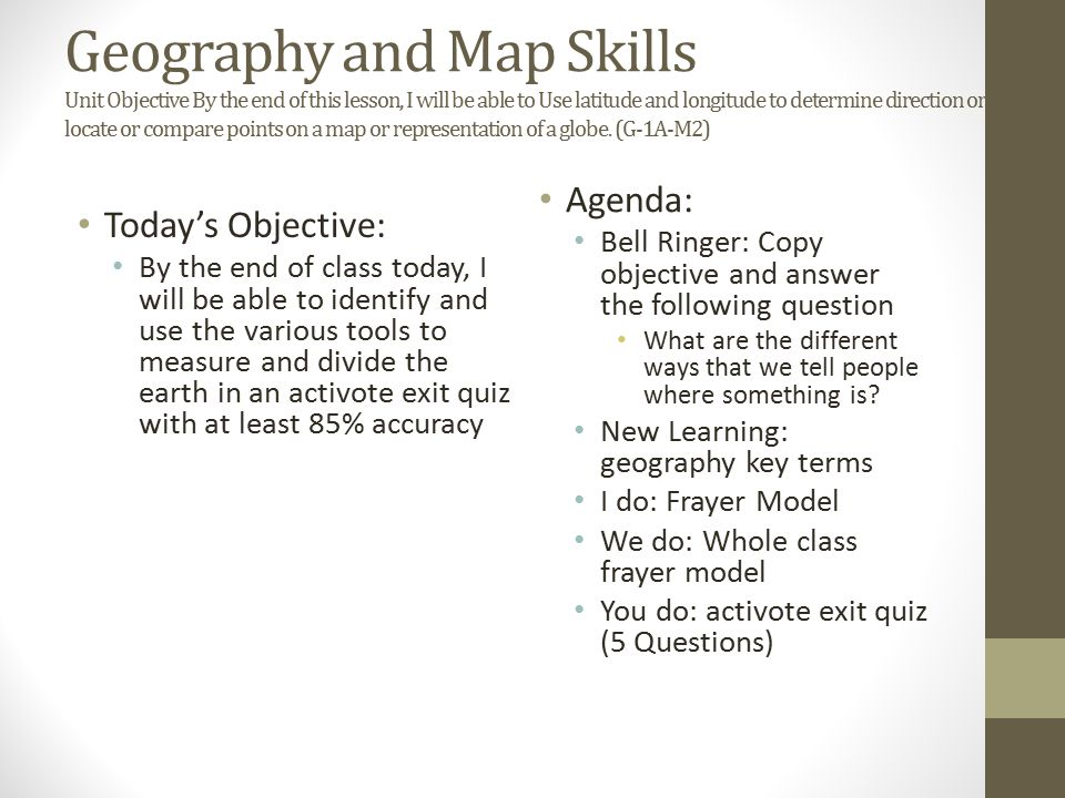 Geography And Map Skills Unit Objective By The End Of This Lesson I