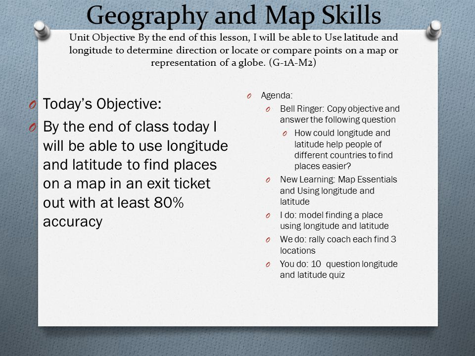 Geography and Map Skills Unit Objective By the end of this lesson
