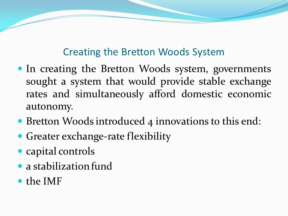 challenges facing bretton woods system and the imf Thirty and project director of the bretton woods commission, gave some of his personal views on directions the international monetary fund and the monetary system might take.