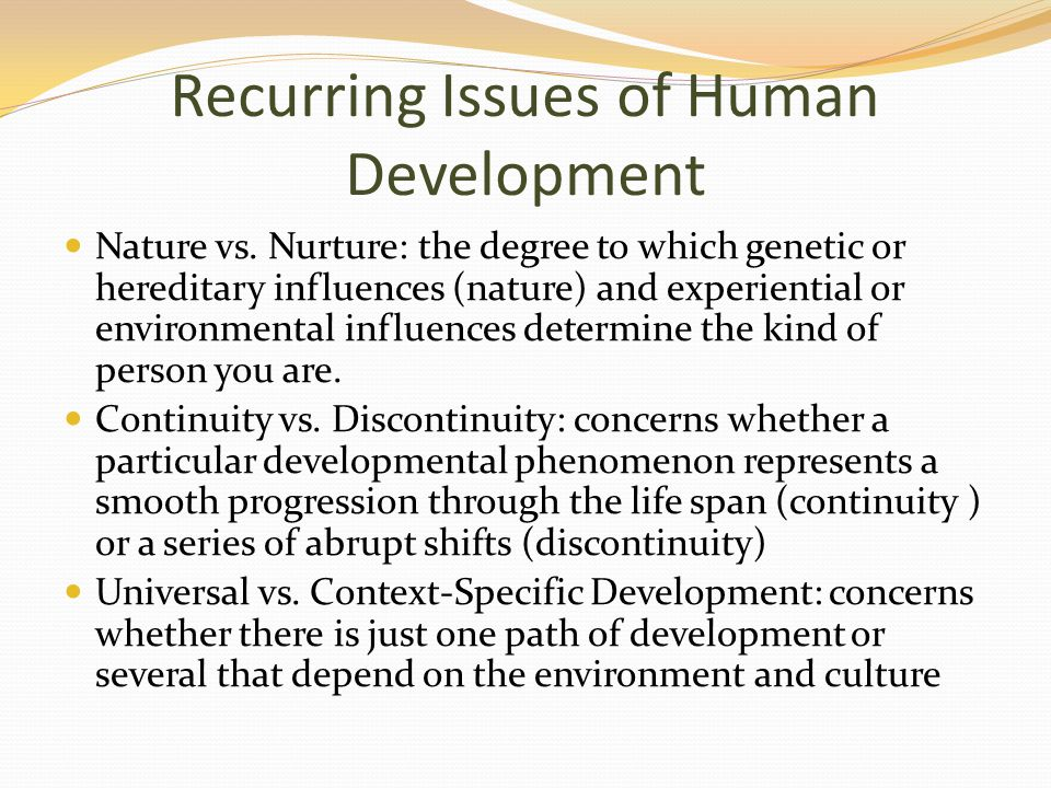 how does heredity and the environment influence human development Which has the greater effect on human development: heredity or environment your environment affects who you are 51 several environmental factors affect.