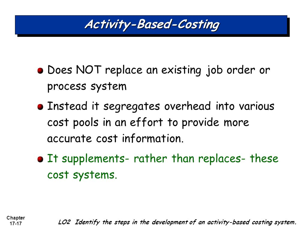 activity based costing systems This article derives, in a comprehensive but informal way, the essential conditions for activity-based costing (abc) and for costs proportional with output volume.