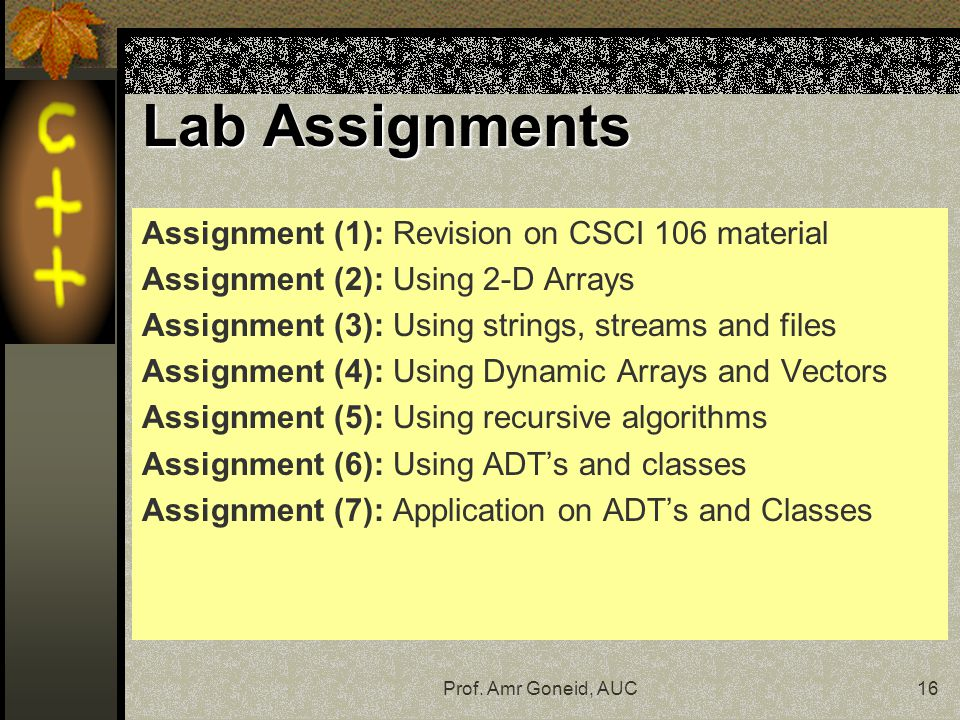 Lab Assignments Assignment (1): Revision on CSCI 106 material