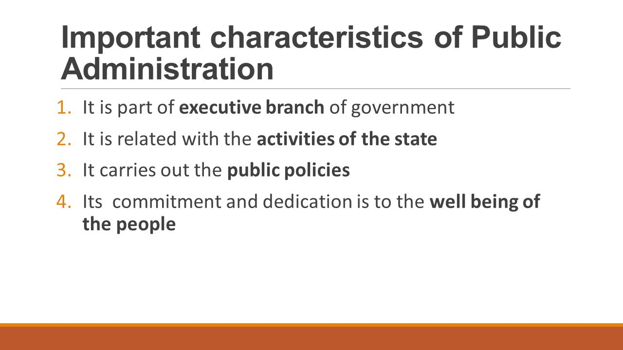 characteristics of public administration Approaches to public administration 74 articles economic alternatives, issue 1, 2012 weber not only gave the characteristics and criteria for modern bureaucracy, but.