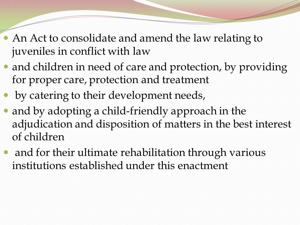 An Act to consolidate and amend the law relating to juveniles in conflict with law