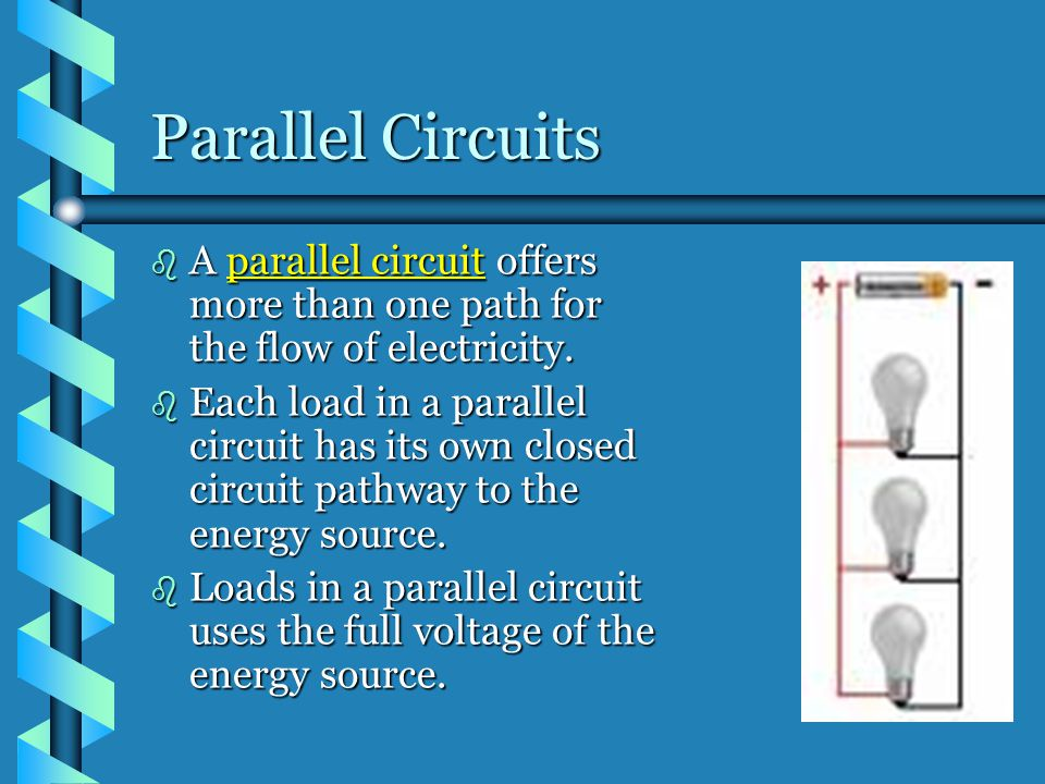 Parallel Circuits A parallel circuit offers more than one path for the flow of electricity.