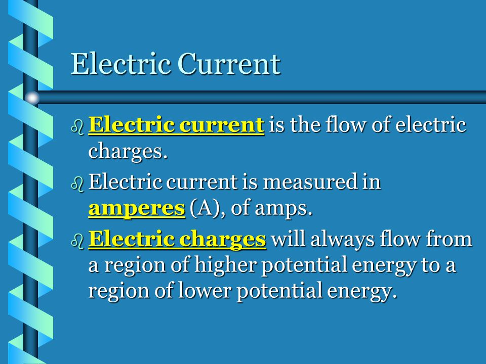 Electric Current Electric current is the flow of electric charges.