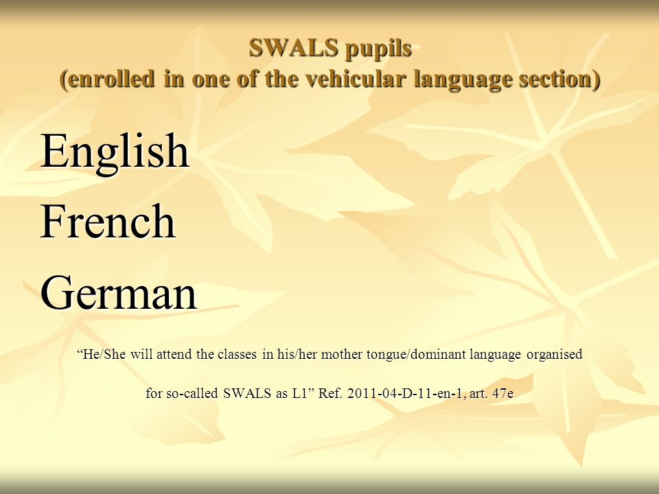 SWALS pupils (enrolled in one of the vehicular language section)