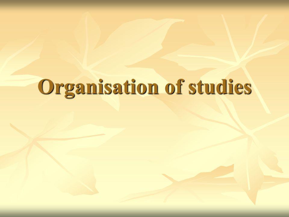 Organisation of studies