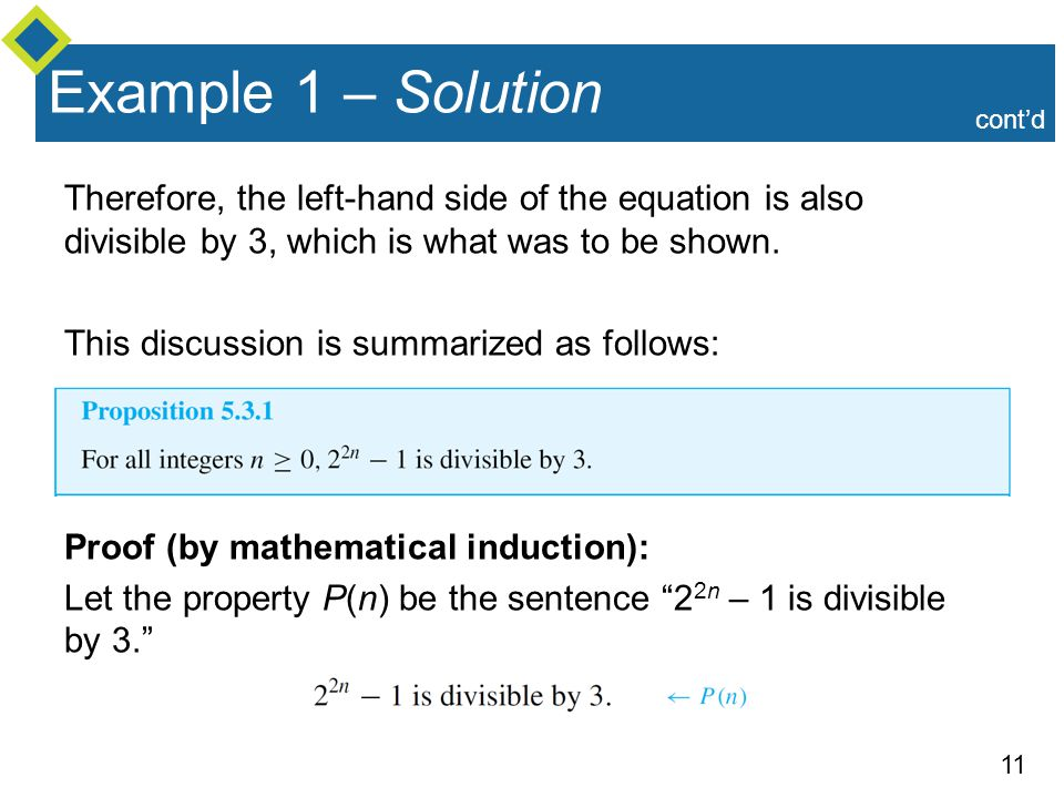 Example 1 – Solution cont'd. Therefore, the left-hand side of the equation is also divisible by 3, which is what was to be shown.
