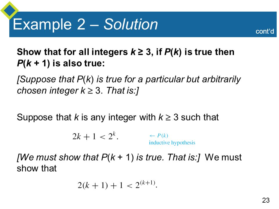 Example 2 – Solution cont'd. Show that for all integers k ≥ 3, if P(k) is true then P(k + 1) is also true: