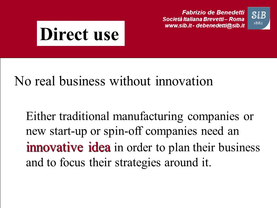 Direct use No real business without innovation