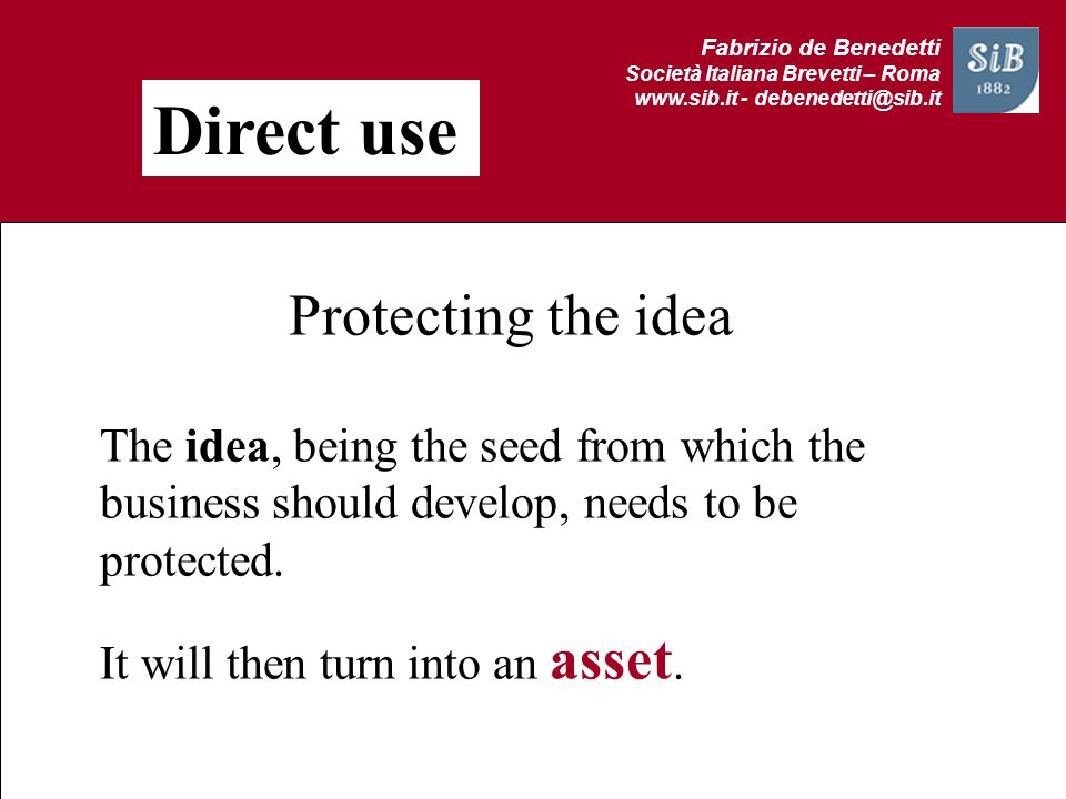 Direct use Protecting the idea