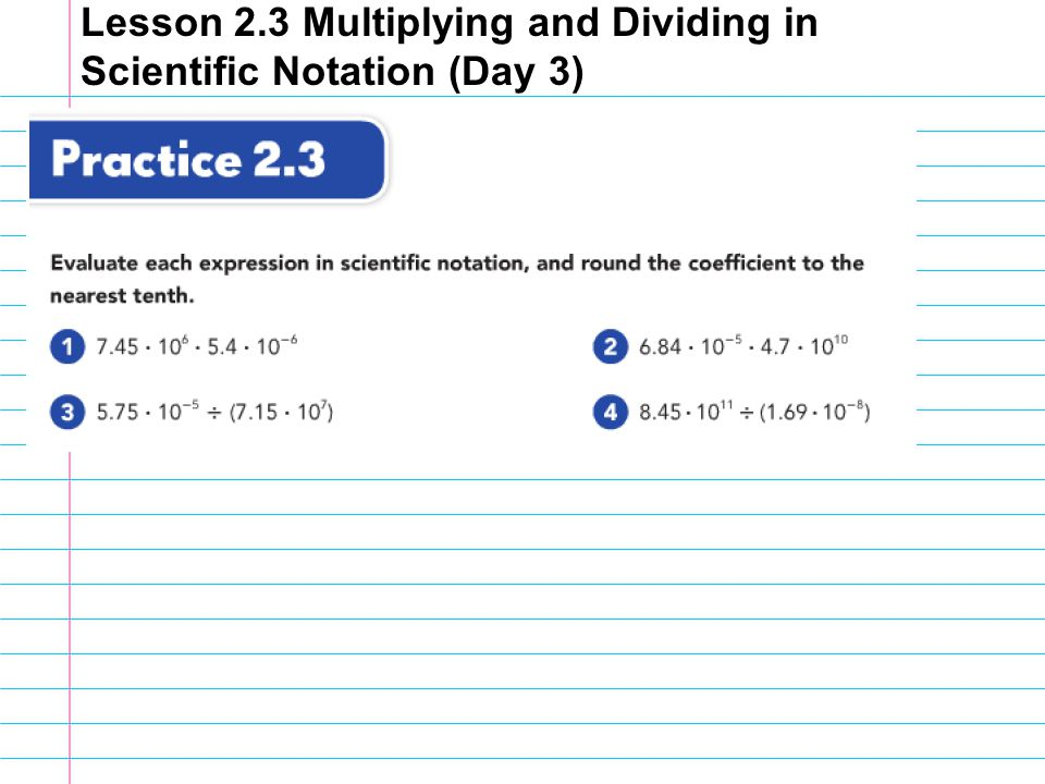 Lesson 23 Multiplying and Dividing in Scientific Notation Day 3 – Multiplying and Dividing Scientific Notation Worksheets
