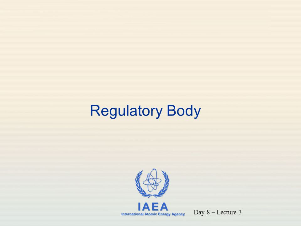 Regulatory Body MODIFIED Day 8 – Lecture 3