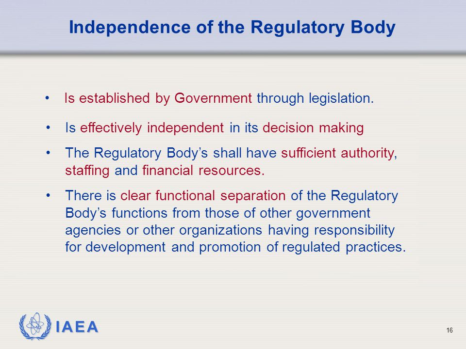 Independence of the Regulatory Body