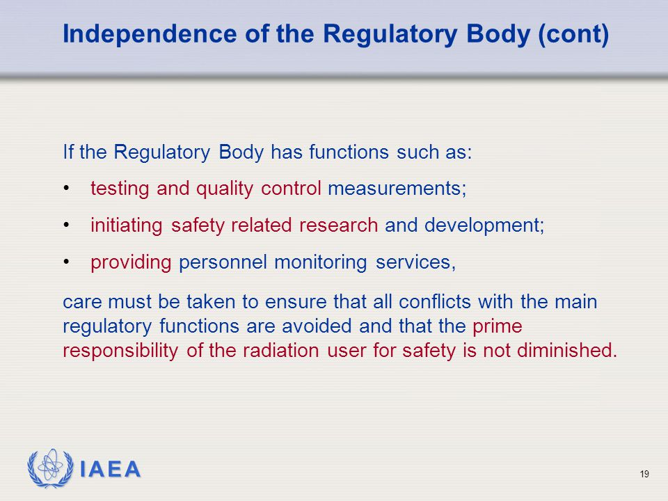 Independence of the Regulatory Body (cont)