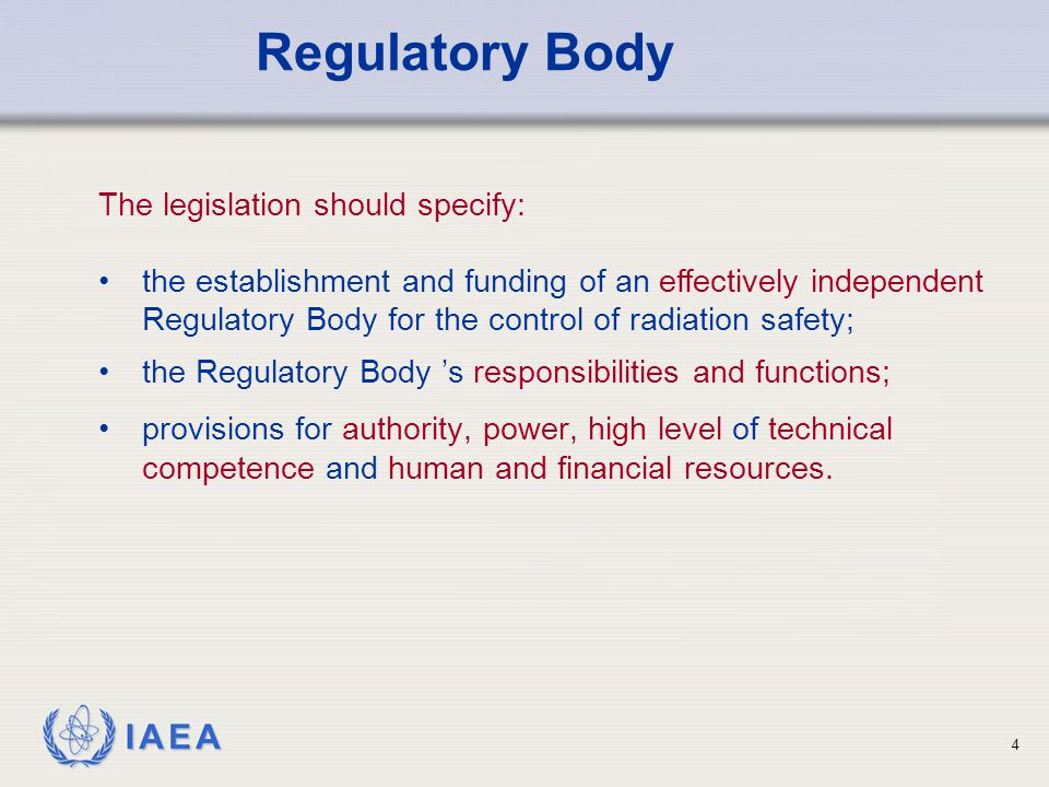Regulatory Body The legislation should specify: