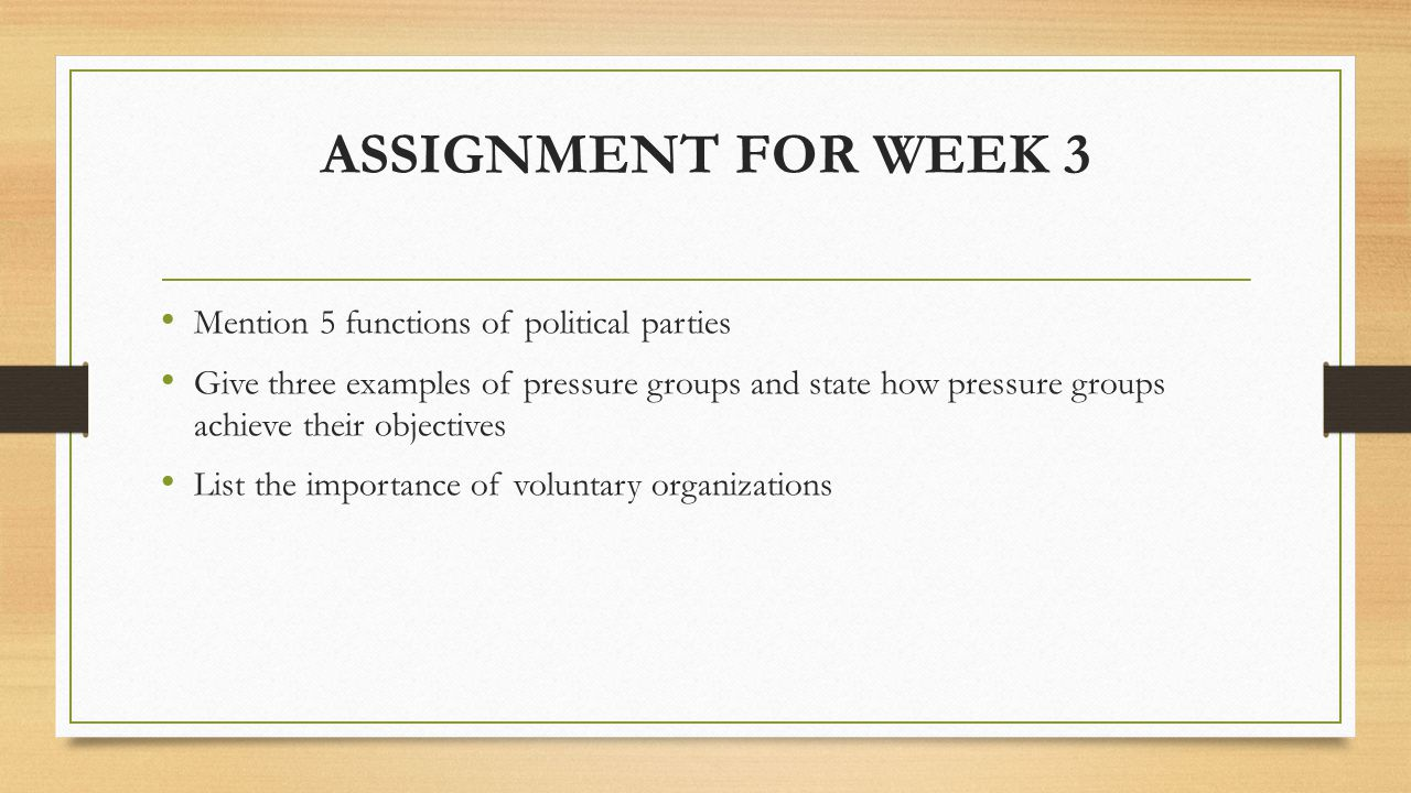 ASSIGNMENT FOR WEEK 3 Mention 5 functions of political parties