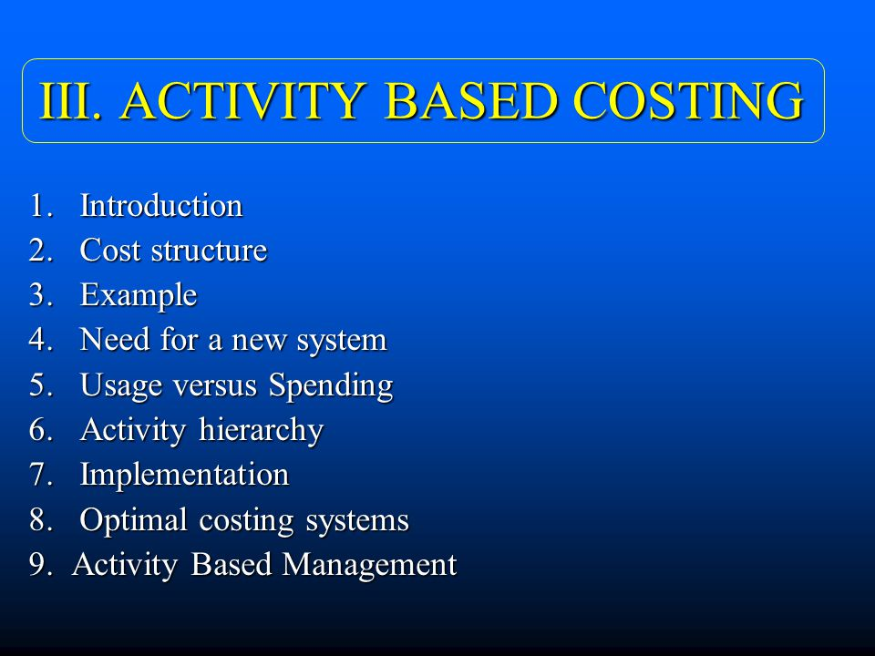 the implementation of activity based costing systems in accounting Accounting system1 at the time the idea of applying time-driven activity-based costing formed a pilot implementation.