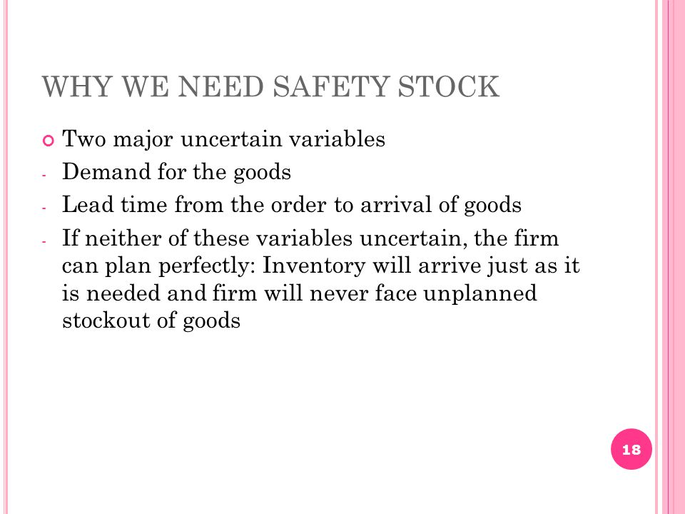 WHY WE NEED SAFETY STOCK