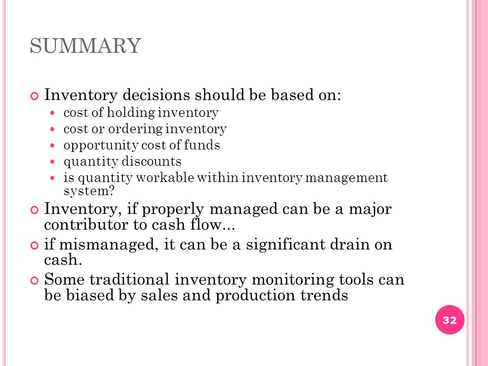 SUMMARY Inventory decisions should be based on: