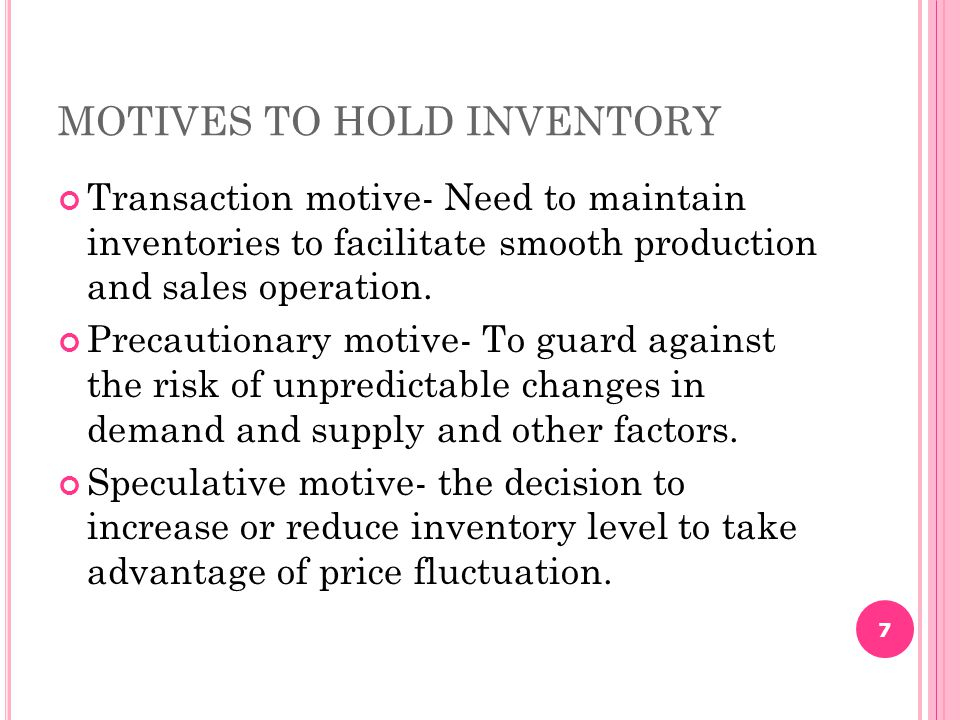 MOTIVES TO HOLD INVENTORY