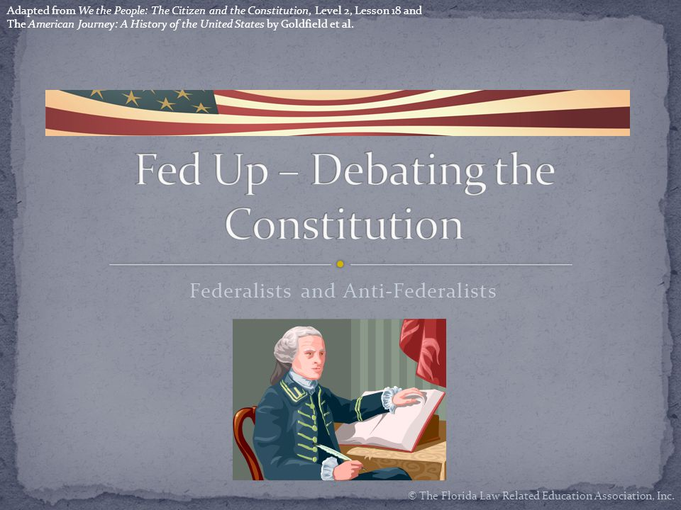 fed and anti fed The differences between the federalists and the antifederalists are vast and at times complex federalists' beliefs could be better described as nationalist the federalists were instrumental in 1787 in shaping the new us constitution, which strengthened the national government at the expense .