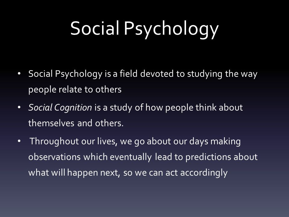 psychology and the way people act Psychologists are interested in understanding why people behave the way they do often this will involve studying abnormal behavior behavior is composed of three aspects  if we put all these components together, we can see that psychology studies how people think, feel and act 3) organisms in psychology, we don't just study people, as.
