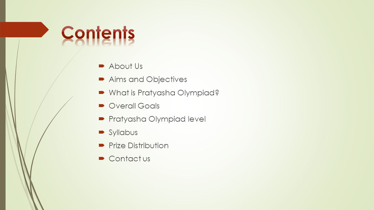 Contents About Us Aims and Objectives What is Pratyasha Olympiad