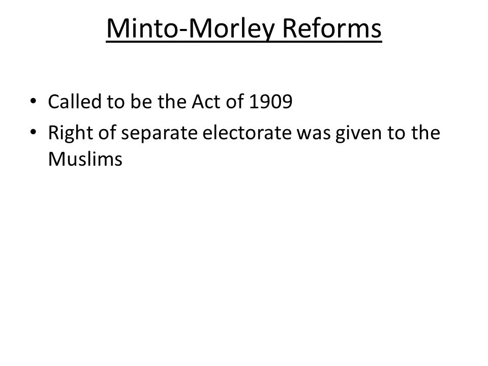 Minto-Morley Reforms Called to be the Act of 1909