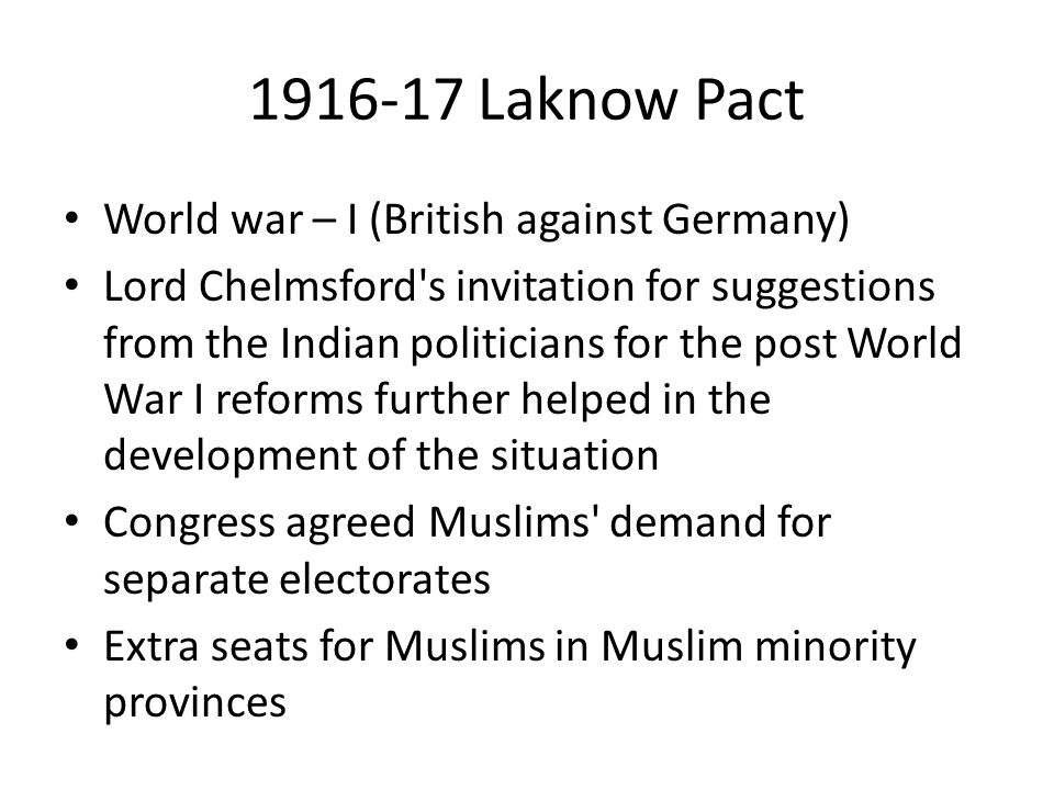 1916-17 Laknow Pact World war – I (British against Germany)