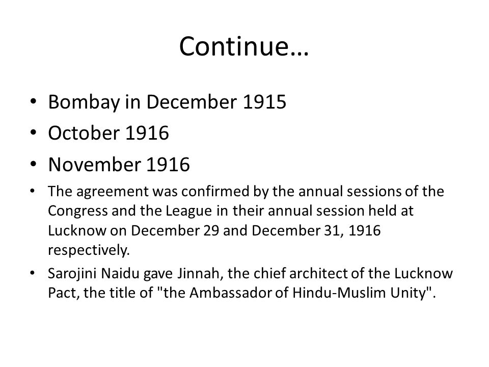 Continue… Bombay in December 1915 October 1916 November 1916